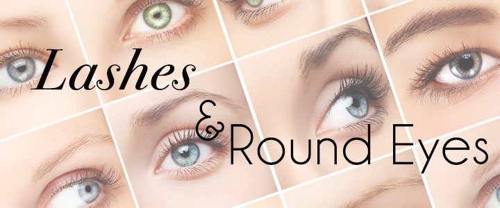Lashes for Round Eyes