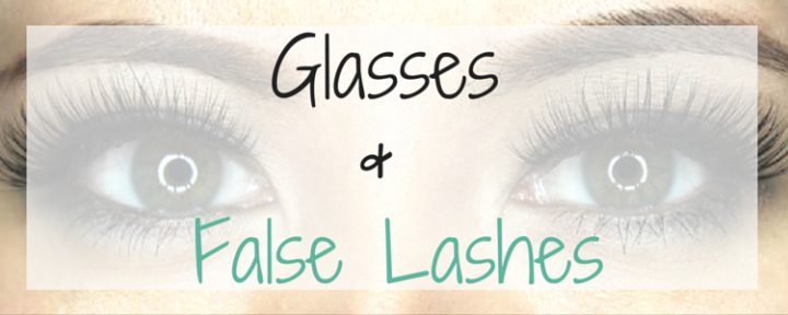tips and tricks for people who wear glasses and want to try false eyelashes as well